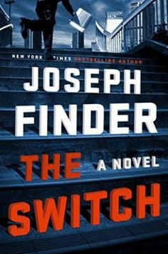 The Switch by Joseph Finder (June 2017)