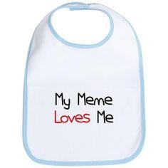 My Meme Loves Me Bib on CafePress.com