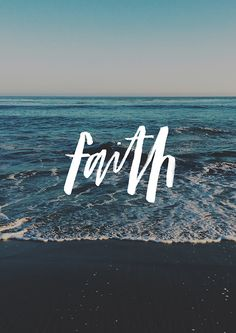 Faith - original print from The Worship Project.Day 15 / (The Worship Project design + worship)) Worship Wallpaper, Jesus Wallpaper, Bible Verse Wallpaper, Wallpaper Quotes, Ocean Wallpaper, Leap Of Faith Quotes, Christian Wallpaper, Christian Backgrounds, Walk By Faith
