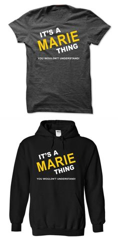 Its A Marie Thing T Shirt Marie Jeanne #lisa #marie #presley #t #shirt #marie #lund #t #shirt #sault #ste #marie #t #shirts #t #shirt #marie #aristochats