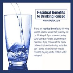 Residual Benefits to Drinking Ionized Water http://www.alkalux.com/knowledge-base/benefits-of-lonization.html