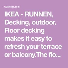IKEA - RUNNEN, Decking, outdoor, Floor decking makes it easy to refresh your terrace or balcony.The floor decking can be cut if you need to fit it around a corner or a poleYou can easily take the floor decking apart and put it together again if you w