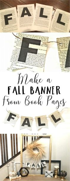 Fall Banner made from Book Pages - Dream Design DIY Need some cheap and easy decorations for fall? Make this cute Fall Banner from book pages. Great upcycle and book pages bring in a rustic touch to your decor. Diy Décoration, Diy Crafts, Decor Crafts, Holiday Crafts, Holiday Fun, Thanksgiving Decorations, Easy Decorations, Decor Ideas, Diy Ideas