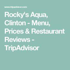Rocky's Aqua, Clinton - Menu, Prices & Restaurant Reviews - TripAdvisor