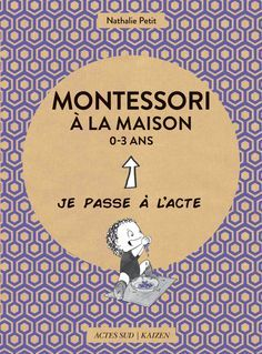 """Issuu is a digital publishing platform that makes it simple to publish magazines, catalogs, newspapers, books, and more online. Easily share your publications and get them in front of Issuu's millions of monthly readers. Title: Extrait """"Montessori à la maison - 0-3 ans"""", Author: Actes Sud, Name: montessori_extrait_actes_sud, Length: undefined pages, Page: 1, Published: 2017-02-16"""
