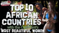 10 African Countries with the most Beautiful Women: Passport Kings Trave...