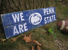"making this in the fall!... Penn State ""We Are, PENN STATE"" Sign."