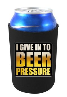 I Give In To Beer Pressure Funny Can Koozie Coolie. #CoolieJunction