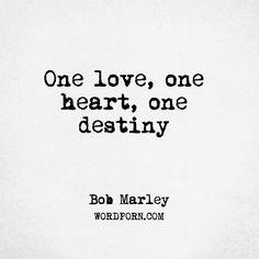 "Follow the creator of WordPorn.com: https://www.instagram.com/wordpon/ ""One love, one heart, one destiny"" - Bob Marley #BobMarley #inspirational #bobmarley #compassion #destiny #heart #humanity #love #wordporn #words #quote #quotes #love #quoteoftheday #instadaily #quotesdaily #quotestolifeby #quotes4life #quotestags #wordsofwisdom #wordoftheyear #wordoftheday #wordart #wordsmith #wordlover #wordpower #word"