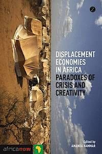 Book Review: Displacement Economies in Africa: Paradoxes of Crisis and Creativity edited by Amanda Hammar | LSE Review of Books