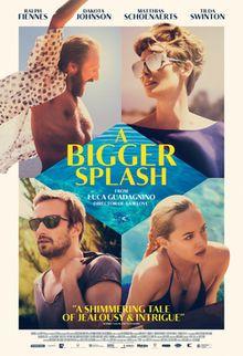 A Bigger Splash. Italy, France. Tilda Swinton, Matthias Schoenaerts, Ralph Fiennes, Dakota Johnson, Lily McMenamy. Directed by Luca Guadagnino. 2015