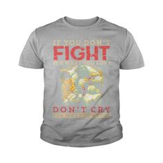 Don't Fight - Don't Cry For What You Lose T Shirt #gift #ideas #Popular #Everything #Videos #Shop #Animals #pets #Architecture #Art #Cars #motorcycles #Celebrities #DIY #crafts #Design #Education #Entertainment #Food #drink #Gardening #Geek #Hair #beauty #Health #fitness #History #Holidays #events #Home decor #Humor #Illustrations #posters #Kids #parenting #Men #Outdoors #Photography #Products #Quotes #Science #nature #Sports #Tattoos #Technology #Travel #Weddings #Women
