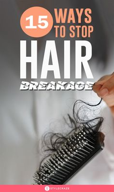 How To Stop Hair Breakage: 15 Natural Remedies, Tips, And Treatments To Fix It