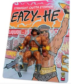 Eazy-He: Straight outta Eternia. He-Man and Eazy-E are the true Masters of the Universe.
