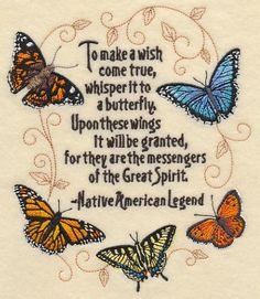 Butterfly Legend Quilt image 0 To make a wish come true, whisper it to a butterfly. Upon these wings it will be granted, for they are the messengers of the Great Spirit - Native American Legend Native American Legends, Native American Wisdom, American Indians, American Symbols, American Women, American Art, American Indian Tattoos, American History, Quotes Wolf