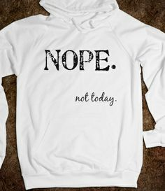 Supermarket: Nope. Not Today Hoodie from Glamfoxx Shirts