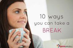 10 (realistic) ways a new mama can take a break   Mama Blog   Mama Seeds