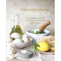 The Williams-Sonoma Cookbook: The Essential Recipe Collection for Today's Home Cook [Hardcover]