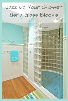 Add natural light and a refreshing look to your bathroom using glass block walls in the shower.