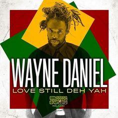 RAS Reggae Music Box: Wayne Daniel – Love Still Deh Yah (2016)