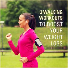 Take your walking workouts up a notch with these 3 walking workouts to boost weight loss.