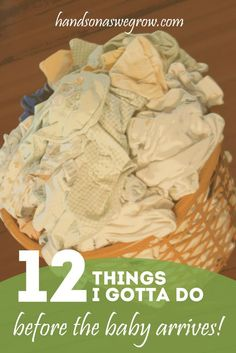 12 Things to Do Before Baby Arrives: I'm beginning to really appreciate how close the girls are in age. We already have most everything ready because we're still using it! I just need to decide when to get all the clothes rewashed...