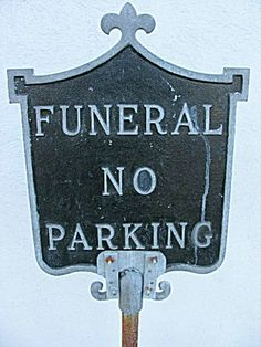 """funeral sign.... it's ok...... the funeral home not all that far from my house ONLY has """"ENTER"""" signs.. Haven't ever seen any """"EXIT"""" signs anywhere.... and I looked...."""