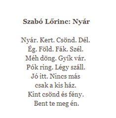 #lrinc #szab #nyrSzabó Lőrinc: NyárSzabó Lőrinc: Nyár Poem Quotes, Life Quotes, Film Books, Book Worms, Favorite Quotes, Texts, Lyrics, Wisdom, Lettering