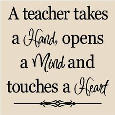 A teacher takes a hand, opens a mind, and touches a heart 12x12 vinyl wall art decals sayings words lettering quotes home decor by Wall Sayings Vinyl Lettering, http://www.amazon.com/dp/B0050YFFOC/ref=cm_sw_r_pi_dp_y8v.rb0ME8D7Q