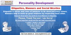 Personality Development : Few tips for etiquettes, manners and social niceties: Etiquettes and Manners help to build up good relations by respecting each other. It adds value to your personality. Learn English For Free, Etiquette And Manners, Good Manners, English Language, You And I, Behavior, Personality, Learning, Memes