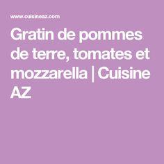 Gratin de pommes de terre, tomates et mozzarella | Cuisine AZ