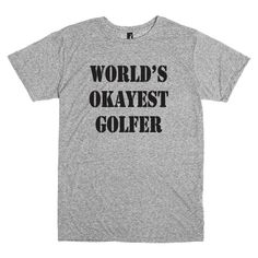 Funny shirt for golfer. World's okayest golfer by PinkPigPrinting