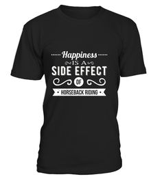 """# Side Effect of Horseback Riding .  100% Printed in the U.S.A - Ship Worldwide*HOW TO ORDER?1. Select style and color2. Click """"Buy it Now""""3. Select size and quantity4. Enter shipping and billing information5. Done! Simple as that!!!Tag: horseback riding, horse lover, horse trainer, horseback rider, equestrian"""