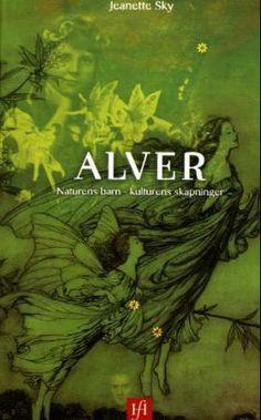 """""""Alver - naturens barn - kulturens skapninger"""" av Jeanette Sky"""