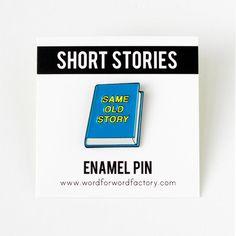 BOOK PIN  Same Old Story  Enamel Lapel Pin by wordforwordfactory
