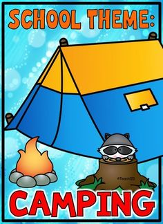 Camping: Class themes, Back to School, End of the Year, Summer School, and Work Tips!  Includes FREE Camping theme phonics skills mini book.