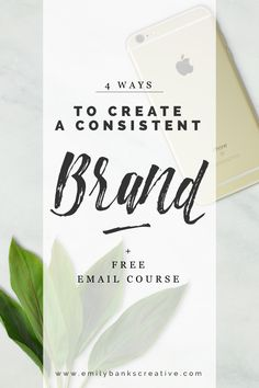 4 Ways To Create A Consistent Brand. — Emily Banks Creative