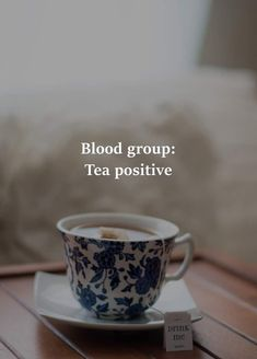 & So They Made : Blood group Tea positive Tea Lover Quotes, Chai Quotes, Tea Time Quotes, Tea Quotes Funny, Quotes About Tea, Cup Of Tea Quotes, Vintage Tea, Tienda Natural, Tea Puns