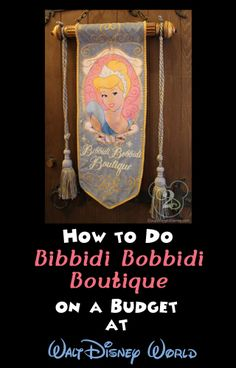 How to do Bibbidi Bobbidi Boutique on a budget!