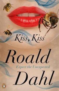 Roald Dahl, Kiss Kiss. Samaa nauruhermoja kauhistuttavasti kutkuttavaa laatutavaraa kuin Switch, Bitch.