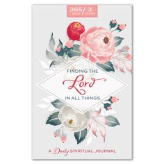 Finding the Lord in All Things Journal - Floral (#DBD-5186860) from Deseret Book.  available on LDSBookstore.com