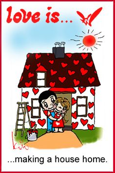 love is... making a house a home