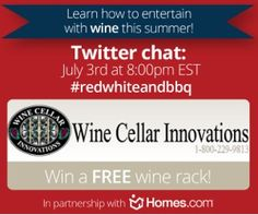 Homes.com & Wine Cellars Innovations host Twitter chat July 3rd at 8pm EST. Learn how to entertain this summer w/wine! #redwhiteandbbq