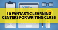 10 Fantastic Learning Centers for Writing Class