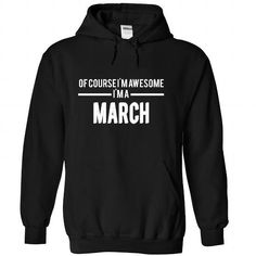 MARCH The Awesome T Shirts, Hoodies. Check Price ==► https://www.sunfrog.com/LifeStyle/MARCH-the-awesome-Black-74589058-Hoodie.html?41382