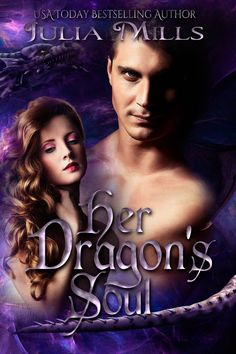 """Please vote for """"Her Dragon's Soul"""" (Dragon Guard Series Book by Julia Mills on this list on Goodreads I Love Books, Books To Read, My Books, Reading Books, Jeaniene Frost, Paranormal Romance, Book Images, Book Nooks, Book Authors"""