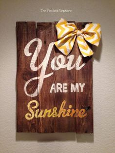 You are my sunshine. Wood sign with yellow chevron accents and yellow ombre words. Beach feel. Would look grab in any room. https://www.facebook.com/ThePickledElephant