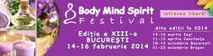 Festivalul Body Mind Spirit are loc la Sala Palatului din Bucuresti in perioada 14-16 februarie. Alte editii ale acestui festival de dezvoltare personala vor avea loc in 2014 la Iasi (14-16 martie), Constanta (11-13 aprilie), Bucuresti (10-12 octombrie) si Brasov (21-23 noiembrie). Esti asteptat cu usile deschise!