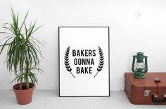 Bakers Gonna Bake Print, Instant Download, Baking Printable, Baking Kitchen Decor, Kitchen Print, Black Typography, Kitchen Printable, by ParadigmArt on Etsy https://www.etsy.com/listing/488708825/bakers-gonna-bake-print-instant-download