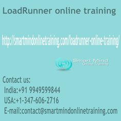 "LoadRunner online training No organization can feel of taking hazard of failure or inefficient performance thereby changing the enterprise-wide efficiency on one hand and harming its reputation on the other when there is a multiuser enterprise application being installed LoadRunner online training.  <a href="" http://smartmindonlinetraining.com/loadrunner-online-training/""> LoadRunner Online training </a>"